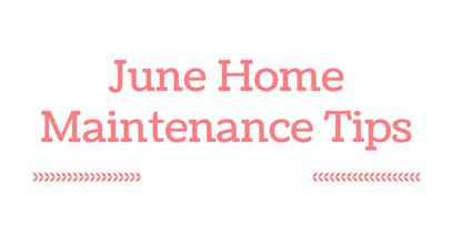 Ray Alkalai June Home Maintenance Tips